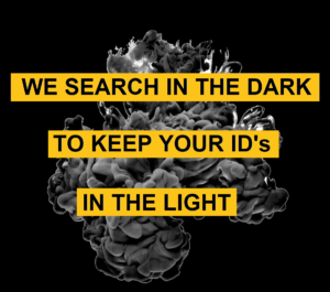 We Search In The Dark To Keep Your IDs In The Light
